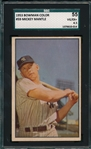 1953 Bowman Color #59 Mickey Mantle SGC 55