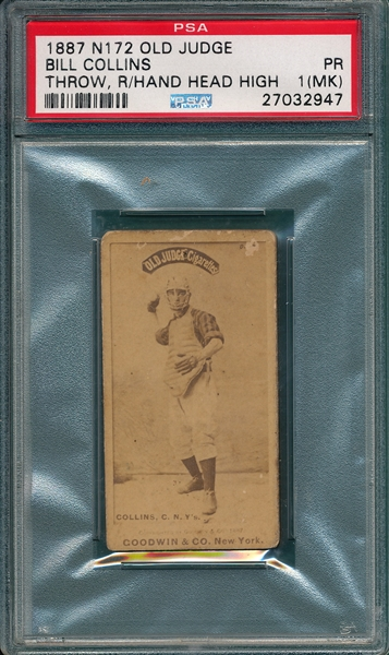 1887 N172 084-1 Bill Collins Old Judge Cigarettes PSA 1 (MK)