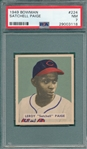 1949 Bowman #224 Satchell Paige PSA 7 *High #*
