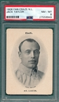 1906 Fan Craze, Taylor, Jack, National League, PSA 8