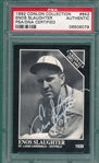 1992 Conlin Collection #642 Enos Slaughter, Autographed, PSA Authentic