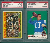 1969 Topps FB #75 Meredith & 1972 #122 Roger Staubach, Pro Action, PSA 8, Lot of (2)